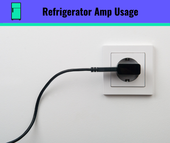 How Many Amps Does A Refrigerator Use?